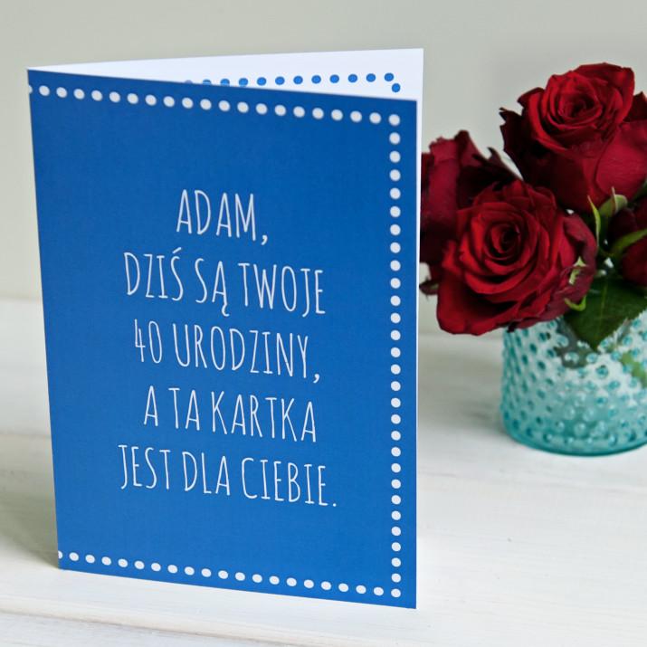 40 urodziny dla Ciebie - kartka z życzeniami