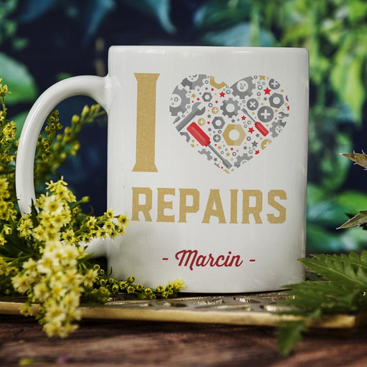 I love repairs - Personalizowany Kubek