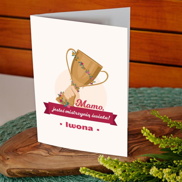 Mamo, jesteś mistrzynią świata - kartka z życzeniami