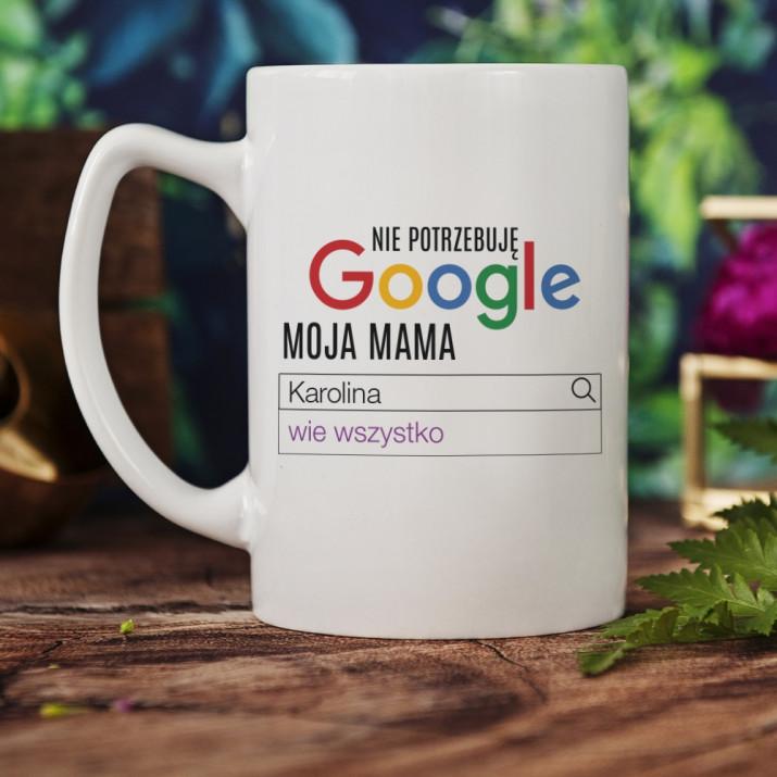 Nie potrzebuję google - Personalizowany Kubek