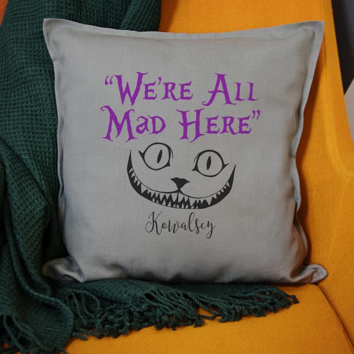 We're all mad here - Poduszka dekoracyjna