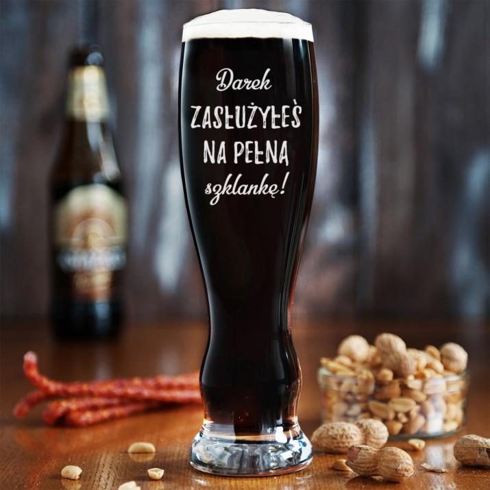 Zasłużyłeś na pełną szklankę - Grawerowana Szklanka do piwa